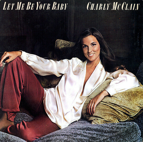 Charly McClain - Let Me Be Your Baby
