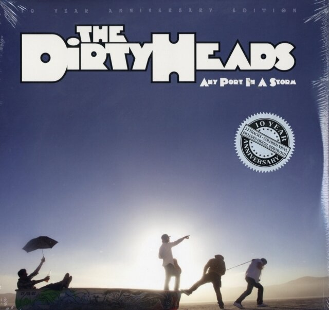 DIRTY HEADS / ANY PORT IN A STORM (10TH ANNIVERSARY)