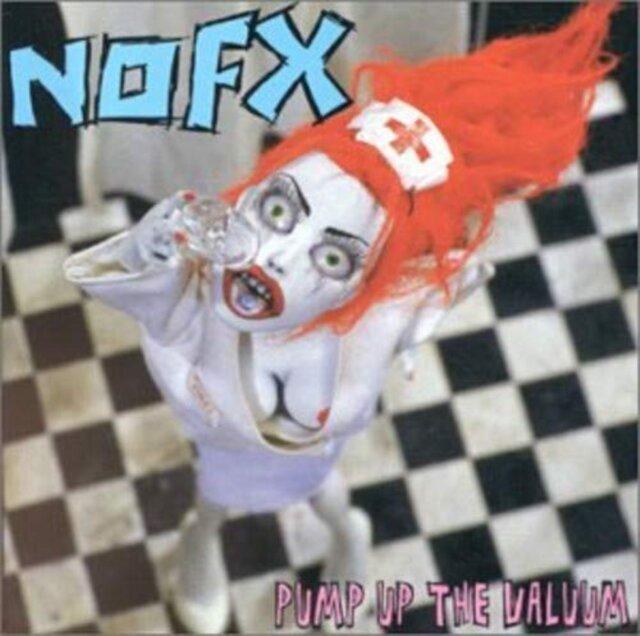 NOFX / PUMP UP THE VALUUM