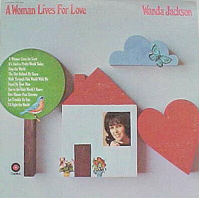 Wanda Jackson – A Woman Lives For Love