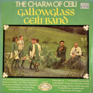 Gallowglass Ceili Band – The Charm Of Ceili