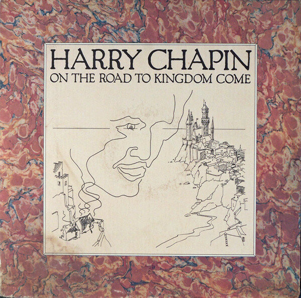 Harry Chapin – On The Road To Kingdom Come