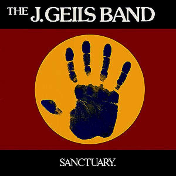 The J. Geils Band – Sanctuary.