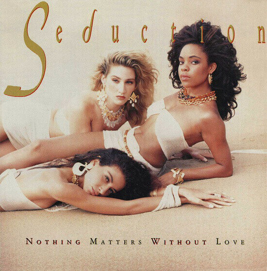 Seduction – Nothing Matters Without Love