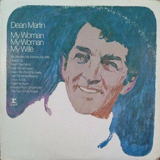 Dean Martin – My Woman, My Woman, My Wife