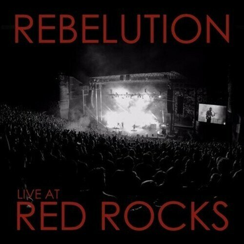 REBELUTION / LIVE AT RED ROCKS