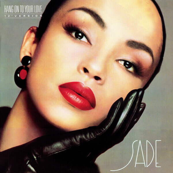 """Sade – Hang On To Your Love (12"""" Version)"""