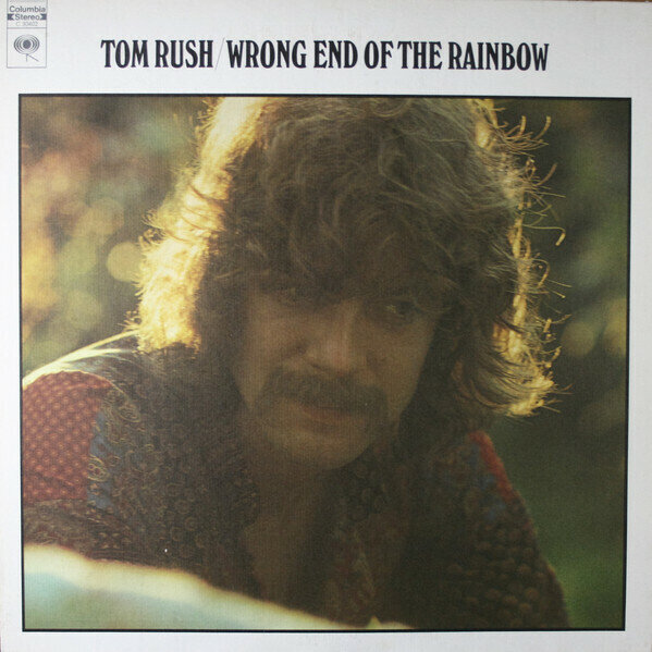 Tom Rush – Wrong End Of The Rainbow