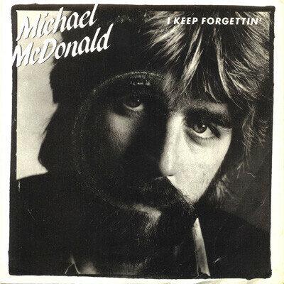 Michael McDonald – I Keep Forgettin'