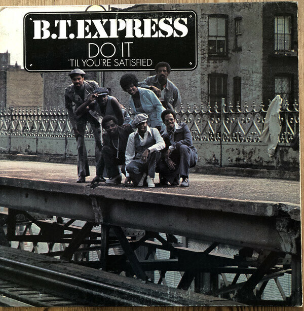 B.T. Express – Do It ('Til You're Satisfied)