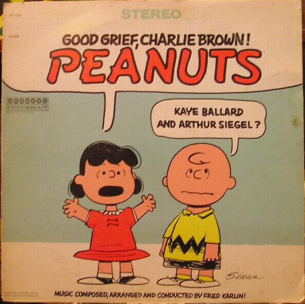Fred Karlin - Kaye Ballard, Arthur Siegel – Good Grief, Charlie Brown! Peanuts