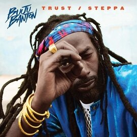 BANTON,BUJU / TRUST & STEPPA (RSD)