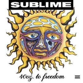 SUBLIME / 40OZ. TO FREEDOM
