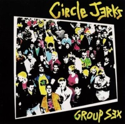 CIRCLE JERKS / GROUP SEX (40TH ANNIVERSARY EDITION)