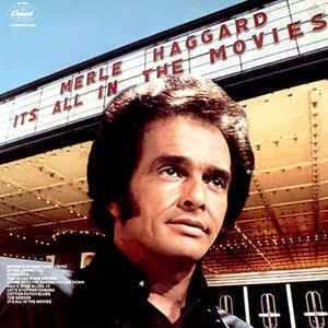Merle Haggard – It's All In The Movies