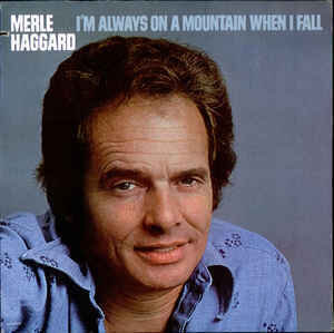 Merle Haggard – I'm Always On A Mountain When I Fall