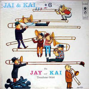 J.J. Johnson & Kai Winding – Jay & Kai + 6: The Jay And Kai Trombone Octet