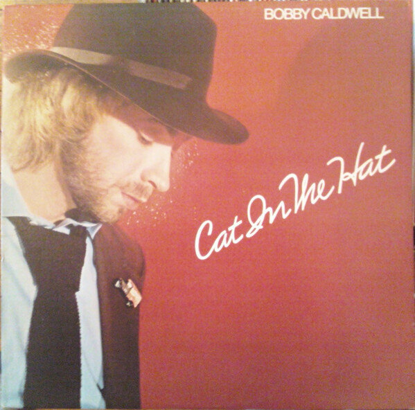 Bobby Caldwell – Cat In The Hat