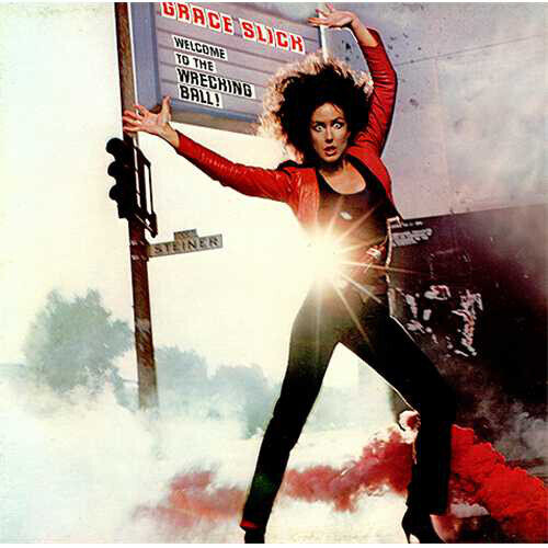 Grace Slick – Welcome To The Wrecking Ball!