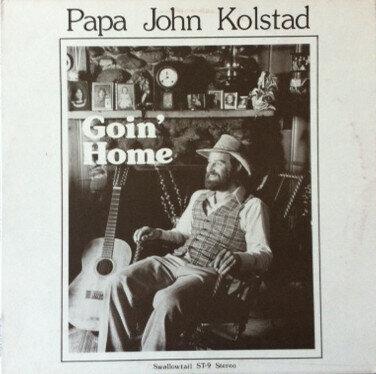 Papa John Kolstad – Goin' Home