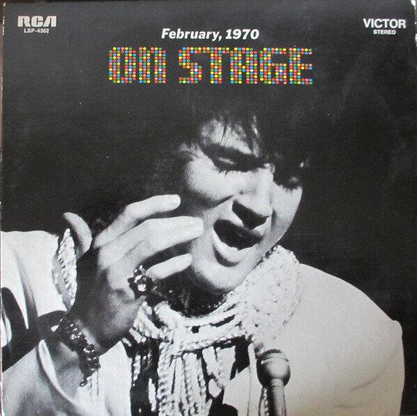 Elvis Presley – On Stage - February, 1970