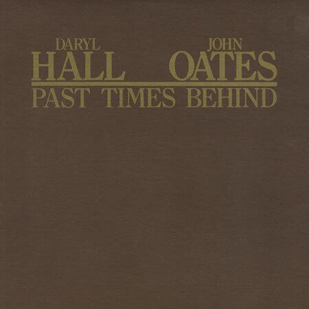 Daryl Hall & John Oates – Past Times Behind