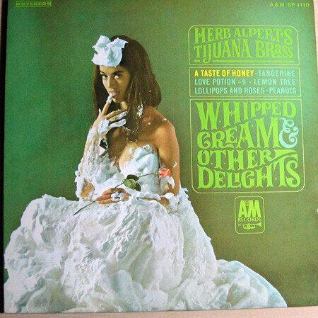 Herb Alpert's Tijuana Brass* – Whipped Cream & Other Delights