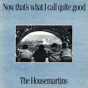 The Housemartins - Now Thats What I Call Quite Good