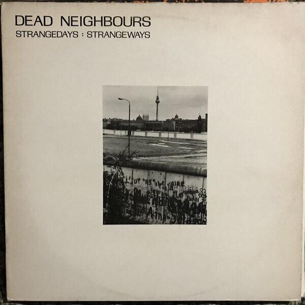 Dead Neighbours – Strangedays : Strangeways