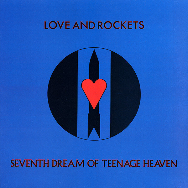 Love And Rockets – Seventh Dream Of Teenage Heaven