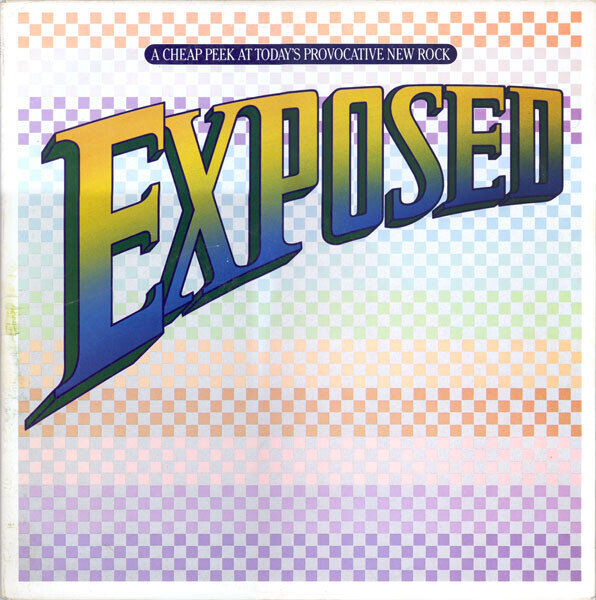 Various – Exposed: A Cheap Peek At Today's Provocative New Rock
