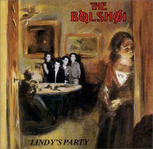 The Bolshoi - Lindys Party