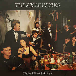 The Icicle Works - A small Price of a Bicycle
