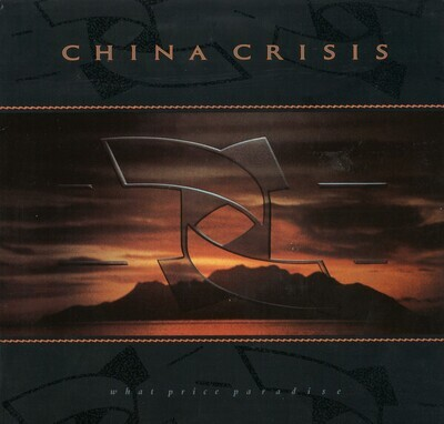 China Crisis – What Price Paradise