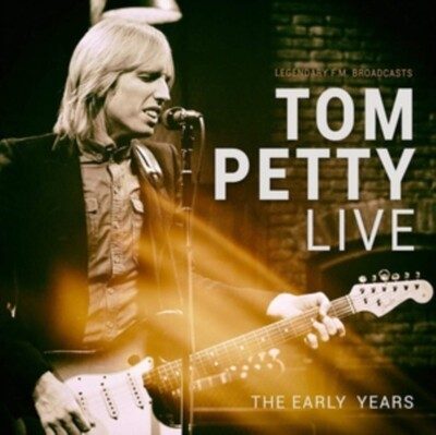 PETTY,TOM / LIVE: THE EARLY YEARS