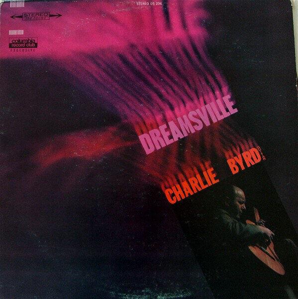 Charlie Byrd – Dreamsville