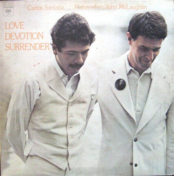 Carlos Santana & Mahavishnu John McLaughlin – Love Devotion Surrender