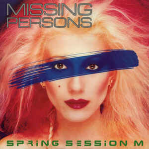 Missing Persons – Spring Session M