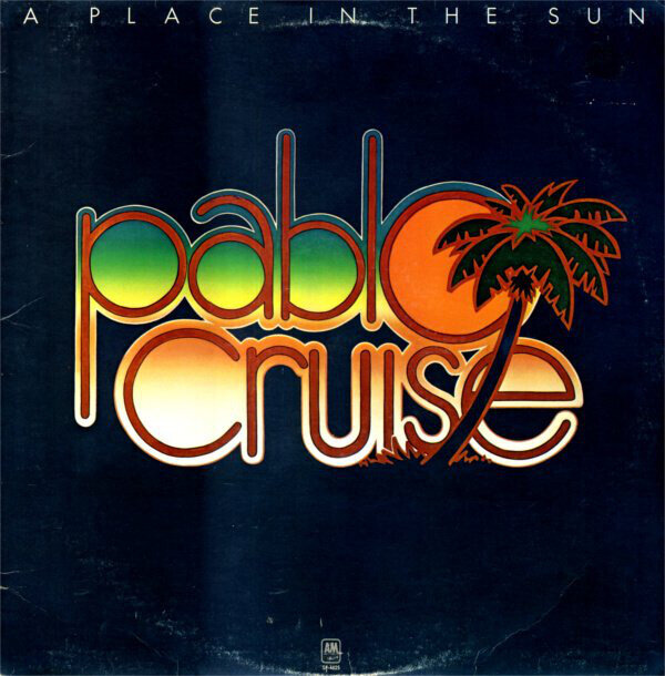Pablo Cruise – A Place In The Sun