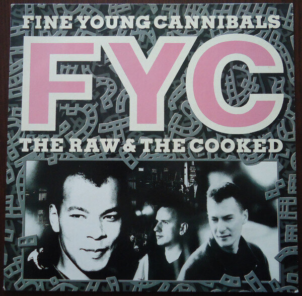 Fine Young Cannibals – The Raw & The Cooked