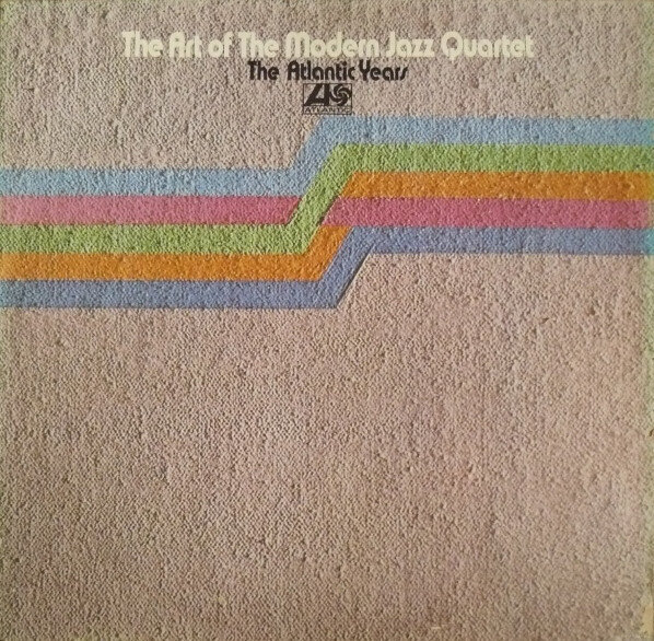 The Modern Jazz Quartet – The Art Of The Modern Jazz Quartet - The Atlantic Years