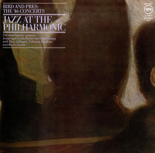 Jazz At The Philharmonic – Bird And Pres: The '46 Concerts