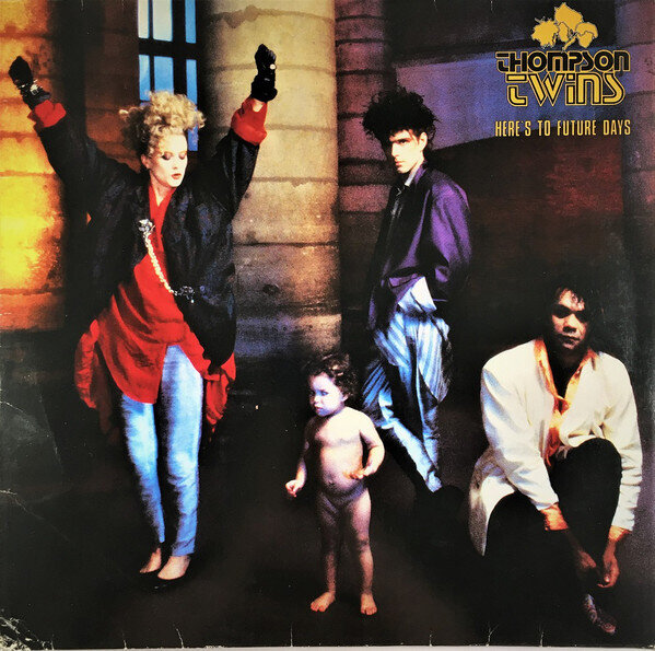 Thompson Twins – Here's To Future Days