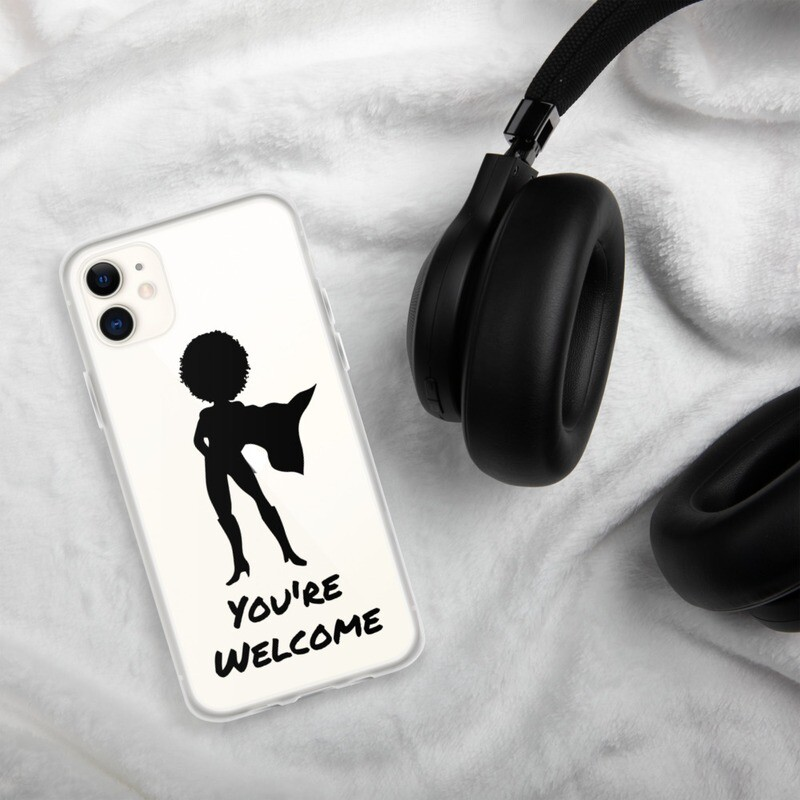 You're Welcome iPhone Case