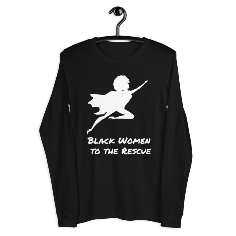 Black Women to the Rescue Unisex Long Sleeve Tee