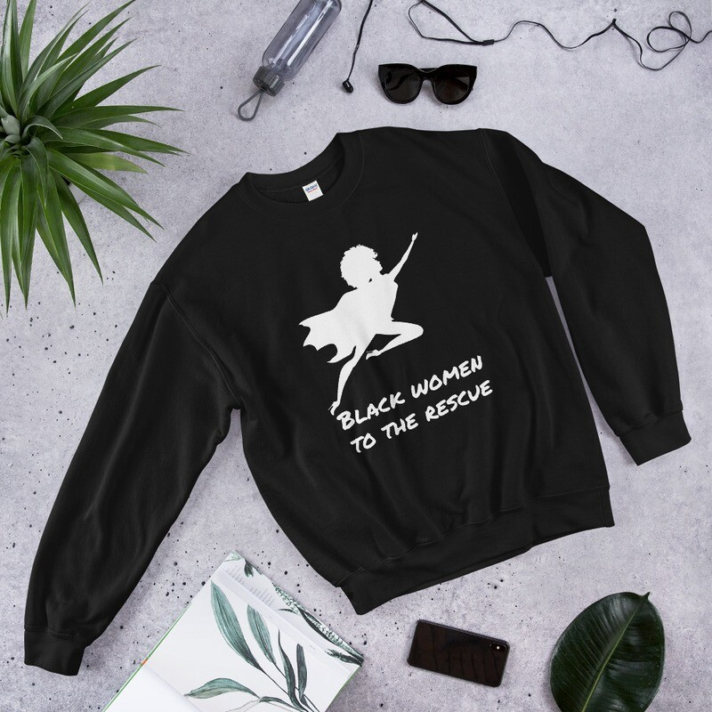 Black Women to the Rescue Unisex Sweatshirt
