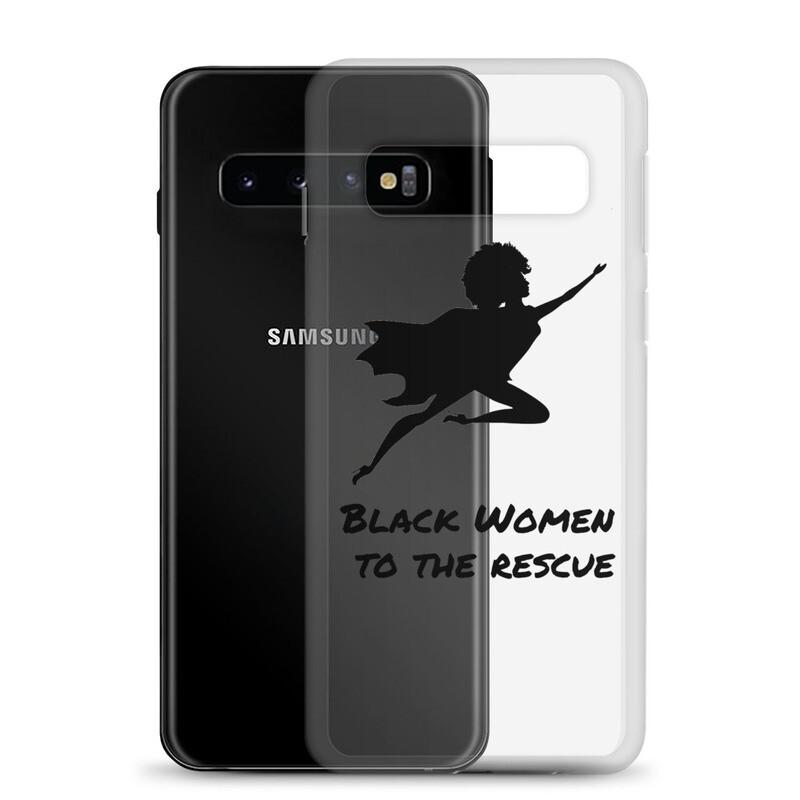 Black Women to the Rescue Samsung Case