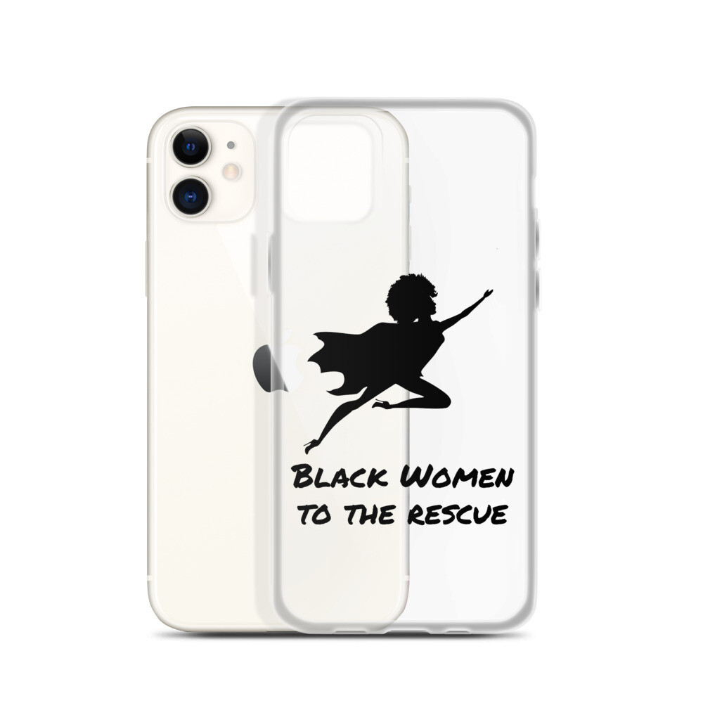 Black Women to the Rescue iPhone Case