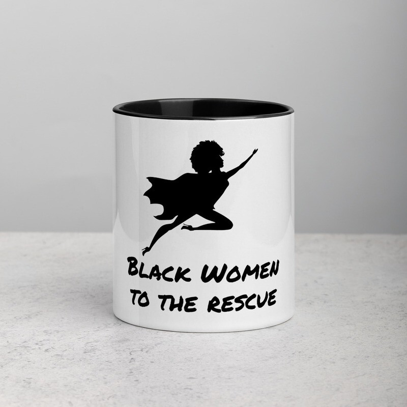 Black Women to the Rescue Mug with Color Inside