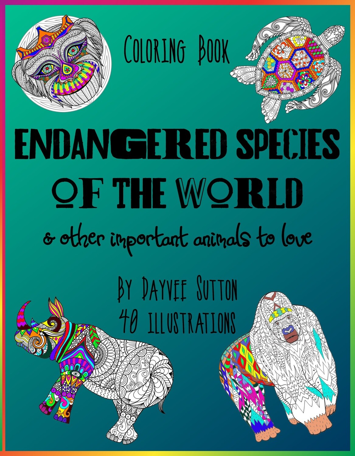 ENDANGERED SPECIES OF THE WORLD & other important animals to love - PDF download